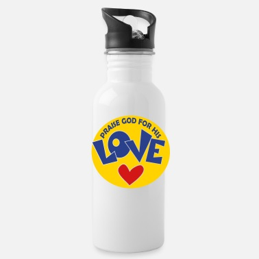 Praise God PRAISE GOD FOR HIS LOVE - Water Bottle