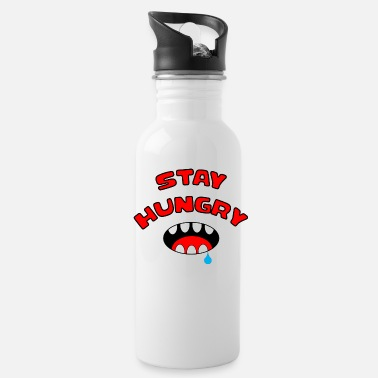 Stay Hungry Stay Foolish Stay Funny Serrated Mouth - Water Bottle