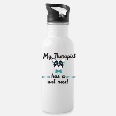 Wet My Therapist Has A Wet Nose Gift - Water Bottle