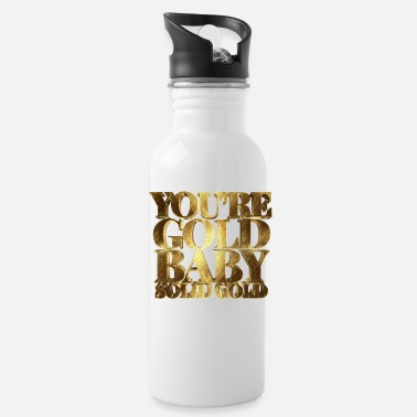 Gold You are Gold Baby, Solid Gold - Water Bottle
