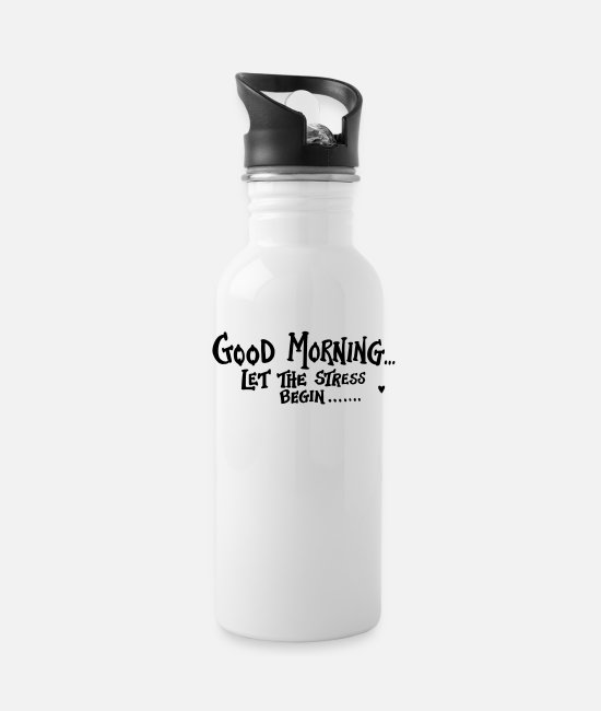 Morning Mugs & Cups - good morning stress - Water Bottle white