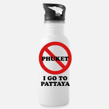 Funny Pattaya NO Go To Phuket I Go To Pattaya - Water Bottle