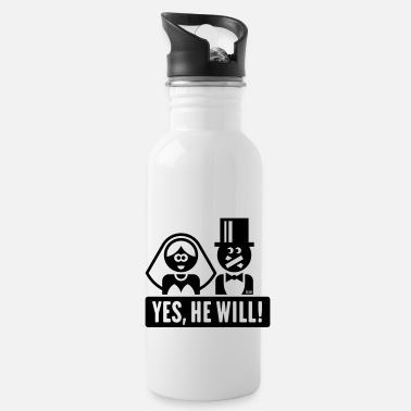 Wedding Vows Yes, He Will! (Bride, Wedding Vow Marriage, Happy) - Water Bottle