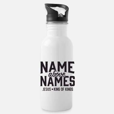 Name name above names - Water Bottle