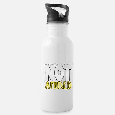 Amusing Not Amused - Water Bottle