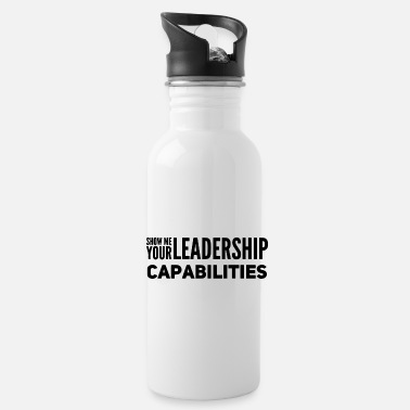 Mottohirt Show me your Leadership Capabilities - Water Bottle