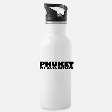 Funny Pattaya PHUKET I'LL GO TO PATTAYA - Water Bottle