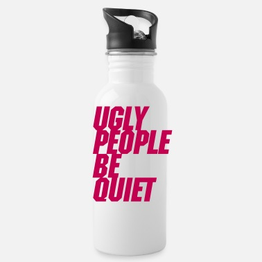 Deejay Ugly People Be Quiet - Water Bottle