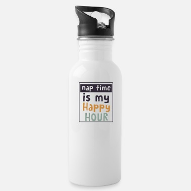 Nap Time Is My Happy Hour Nap time is my happy hour - Water Bottle