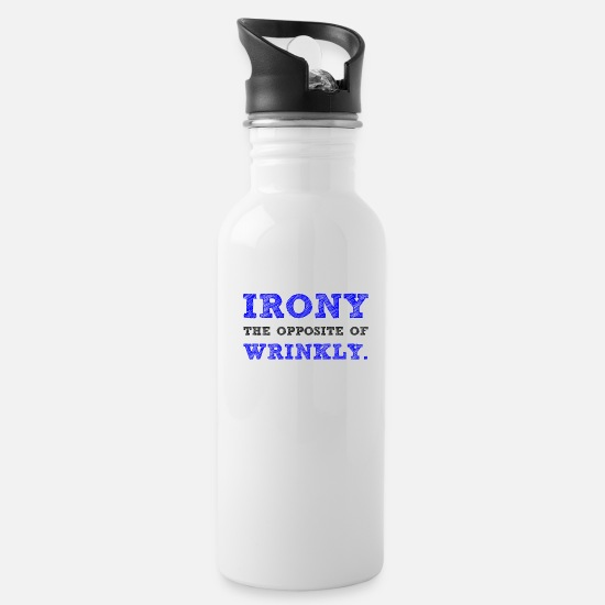 Iron Mugs & Drinkware - IRONY THE OPPOSITE OF WRINKLY - Water Bottle white