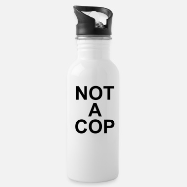 Cop Not A Cop - Water Bottle