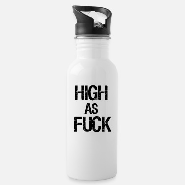 Stoner High as fuck stoner cannabis weed slogan - Water Bottle