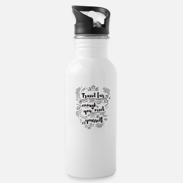 Quote Travel for enogh you meet yourself - Water Bottle