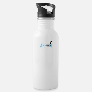 Safe Are you safe? - Water Bottle