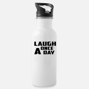 laugh once a day - Water Bottle