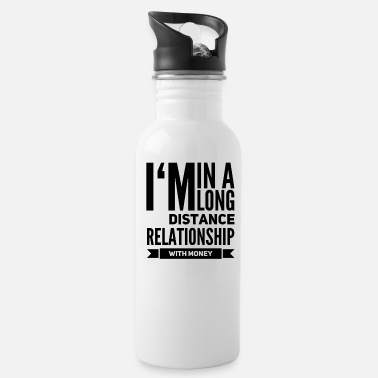 Relationship Long Distance Relationship With Money - Water Bottle