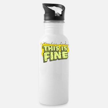 Fine This Is Fine - Water Bottle