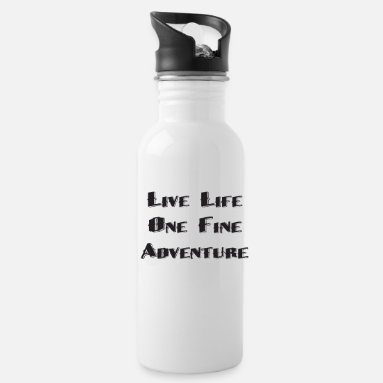 Adventure Mugs & Drinkware - Live Life One Fine Adventure - Water Bottle white