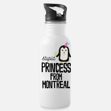 Stupidity stupid Princess from Montreal - Water Bottle