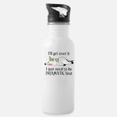 Ill I'LL GET OVER IT I JUST NEED TO BE DRAMATIC FIRST - Water Bottle