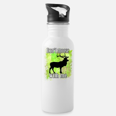 Moose Don't Moose With Me - Water Bottle