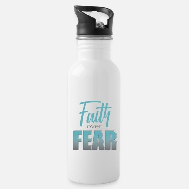 Christian Faith over Fear - Water Bottle