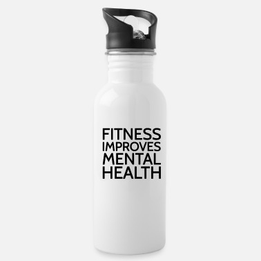 Mental Health Text: Fitness improves mental health - Water Bottle