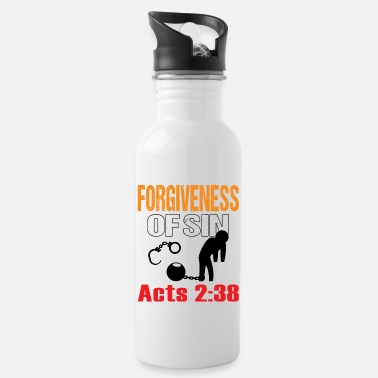Forgive Single Forgiveness of Sin. Acts: 2:33 Bible Verse T-Shirt - Water Bottle