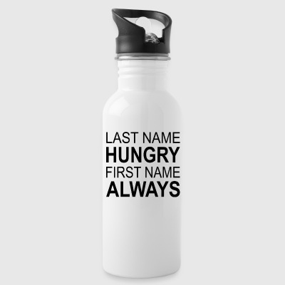 Last Name Hungry First Name Always - Water Bottle