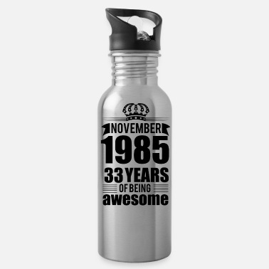 Year 1985 November 1985 33 Years Of Being Awesome Years - Water Bottle