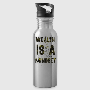 Wealth is a mindset - Water Bottle