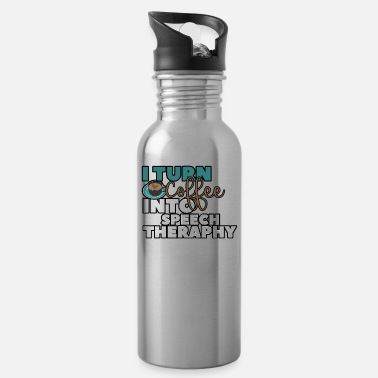 Speech Theraphy I TURN COFFEE INTO SPEECH THERAPHY - Water Bottle
