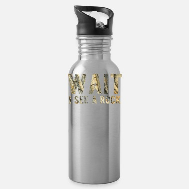 Wait Wait I See a Rock Funny Mineral Collector Geolog - Water Bottle