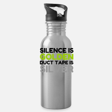 Ramdas SILENCE IS GOLDEN DUCT TAPE IS SILVER - Water Bottle