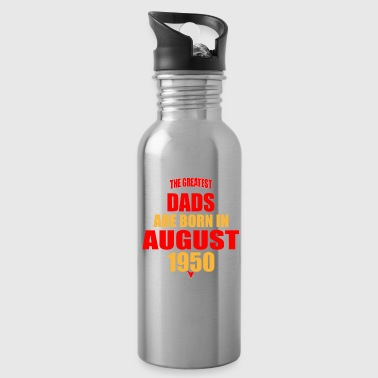 The Greatest Dads are born in August 1950 - Water Bottle