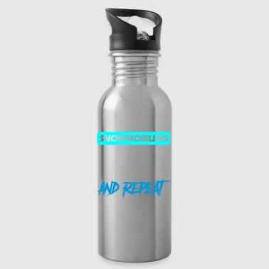 Snowmobiling Fix it, ride it, Break it and repeat - Water Bottle