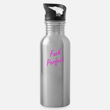 Fuck Offensive Offensive Fuck Perfect Imperfect - Water Bottle