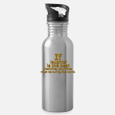 Laughter laughter is the best 59 G - Water Bottle