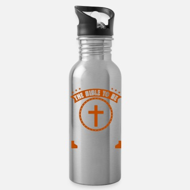 Church We Believe The Bible To Be The Sole Authority - Water Bottle