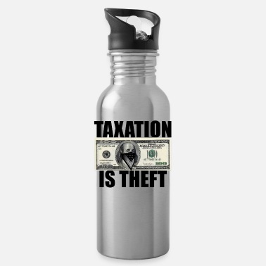 Theft Taxation Is Theft - Water Bottle