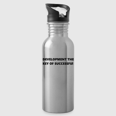 DEVELOPMENT THE KEY OF SUCCESSFUI - Water Bottle