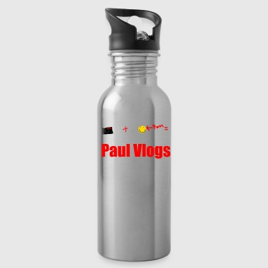 Camera + Paul = Paul Vlogs - Water Bottle
