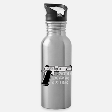 United The Trump .45 Cause The 44 Didn't Work For The - Water Bottle
