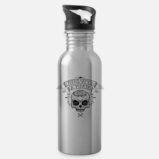 Death Mugs & Drinkware - Todos vamos a morir skull cross bones - Water Bottle silver