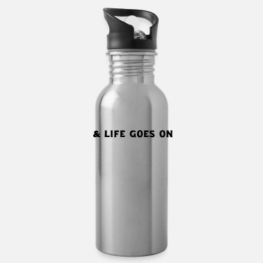 Rich LIFE GOES ON - Water Bottle