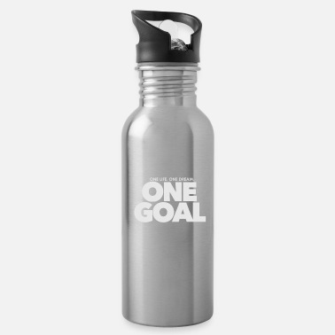 One Life one life one dream One Goal 1 - Water Bottle