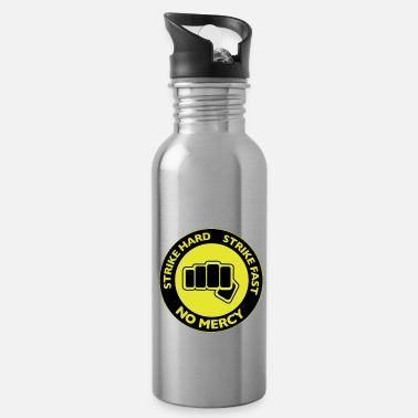 Strike Strike Hard Strike Fast - Water Bottle