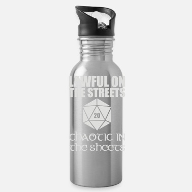 Lawful In The Streets Chaotic In The Sheets - Water Bottle