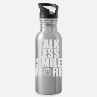 Talk Less Smile More Talk Less Smile More - Water Bottle