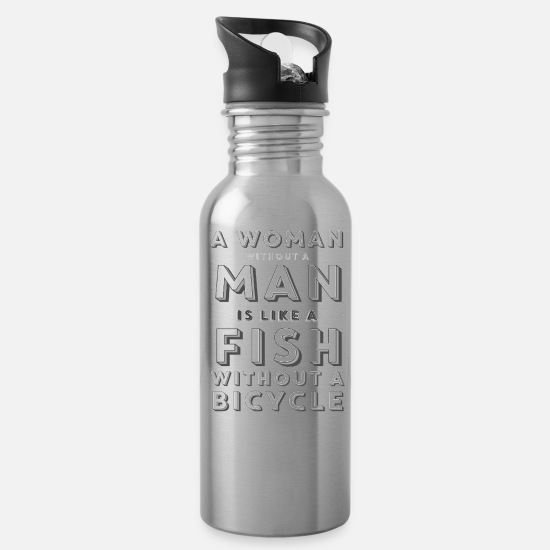 Wife Mugs & Drinkware - A woman w/o. a man is like a fish w/o. a bicycle - Water Bottle silver